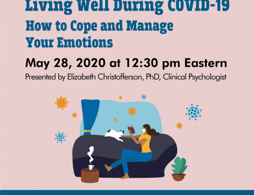 Living Well During COVID-19: How to Cope and Handle Your Emotions