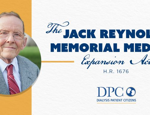 Dialysis Patient Citizens Commends Reintroduction of the Jack Reynolds Memorial Medigap Expansion Act